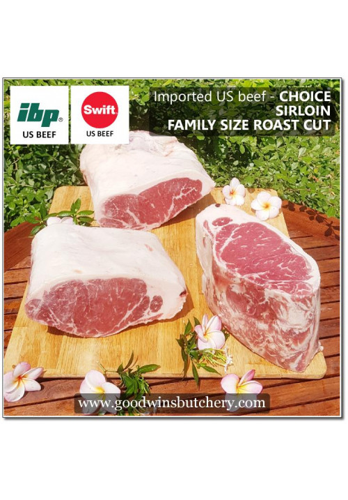 "Beef Sirloin US choice IBP/Swift FAMILY SIZE ROAST CUT 4"" 10cm +/- 2kg"