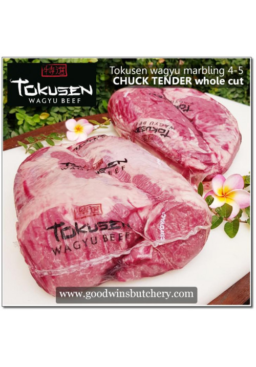 Beef CHUCK TENDER chilled whole-cut wagyu Tokusen marbling 4-5 PREORDER